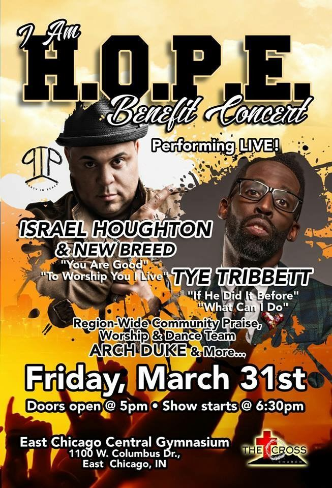 I Am H O P E  Benefit Concert W/ Israel Houghton and Tye