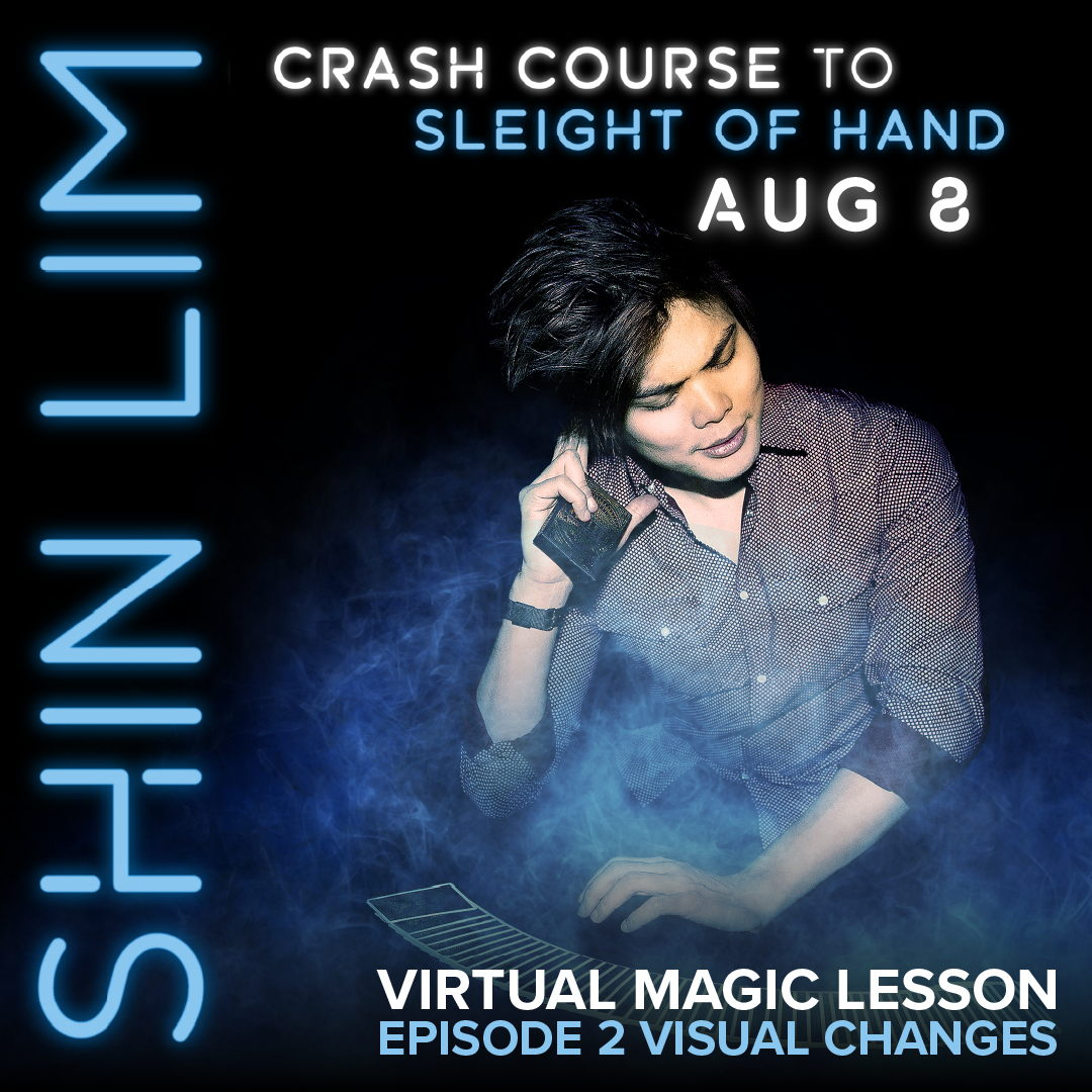 Crash Course to Sleight of Hand with Shin Lim Episode 2: VISUAL CHANGES -  Events - Universe
