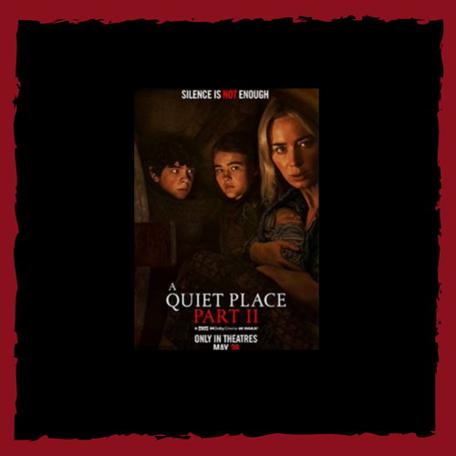 ChiTown Movies Presents- A Quiet Place Part II