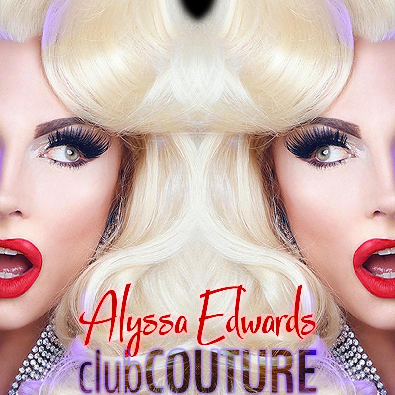 Clubcouture Tour Secret Edition Ft Alyssa Edwards St Johns Nl 19