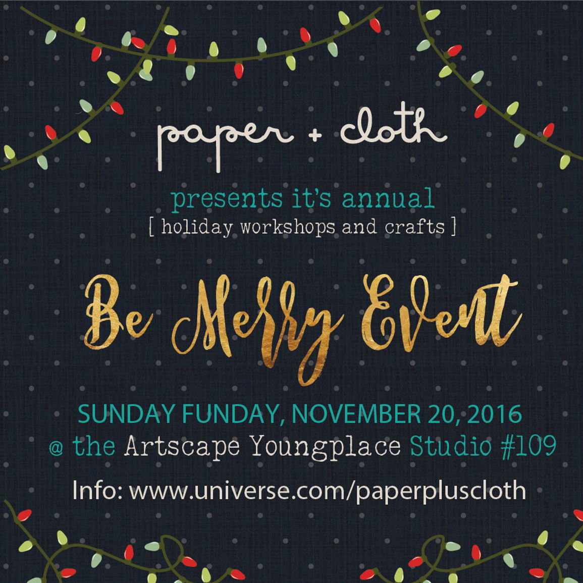 Paper Cloths Merry Making Event Part 2 Holiday Workshops Universe